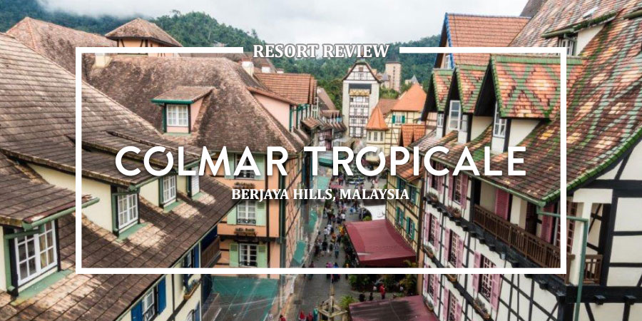 colmar tropicale resort colmar tropicale review colmar tropicale blog bukit tinggi pahang