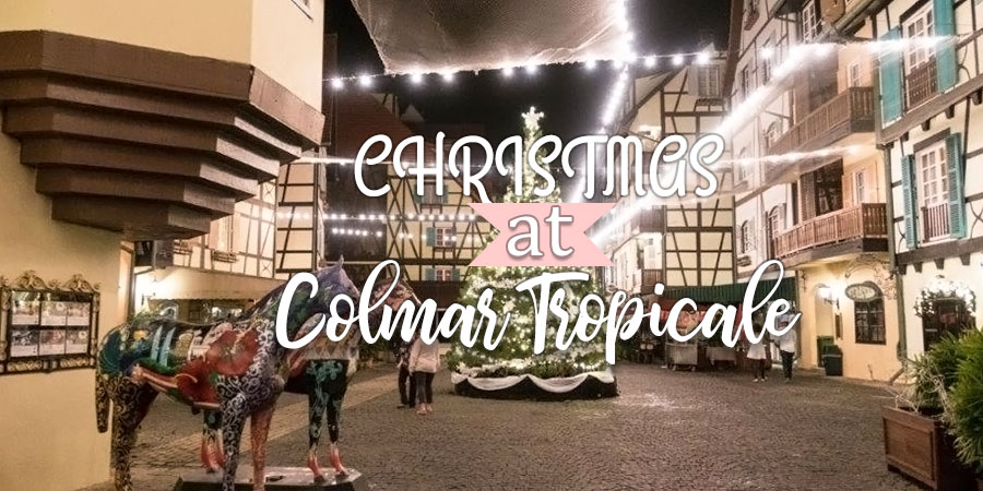 Christmas at Colmar Tropicale berjaya hills resort